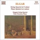 エルガー: 弦楽四重奏曲ホ長調/ピアノ五重奏曲イ短調/ピーター・ドノホー(ピアノ)/マッジーニ四重奏団