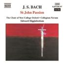 J.S. バッハ: ヨハネ受難曲 BWV 245/イーモン・デューガン(バス)/エドワード・ヒギンボトム(指揮)/ジェイムス・ギルクリスト(テノール)/ジェイムズ・ボウマン(カウンター・テナー)/オックスフォード・ニュー・カレッジ合唱団/コレギウム・ノヴム