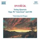 ドヴォルザーク: 弦楽四重奏曲第12番「アメリカ」 Op. 96/Op. 106/プラハ・ヴラフ弦楽四重奏団