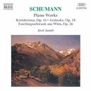 シューマン: クライスレリアーナ Op. 16/ウィーンの謝肉祭の道化 Op. 26/イェネ・ヤンドー(ピアノ)