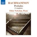 ラフマニノフ: 前奏曲全集 - Op.3-2「鐘」/Op.23/Op.32/エルダー・ネボルシン(ピアノ)
