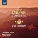 ガーシュウィン: パリのアメリカ人/グローフェ: グランド・キャニオン/ジェラード・シュワルツ(指揮)/シアトル交響楽団