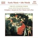 おお、フランドルは自由なり: フランドルのルネッサンス音楽/カピーリャ・フラメン