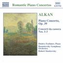 アルカン: ピアノと管弦楽のための作品全集「ピアノ協奏曲 Op. 39」/室内協奏曲第1番 - 第3番/ドミートリー・フョーファノフ(ピアノ)/ロベルト・スタンコフスキー(指揮)/ラズモフスキー交響楽団