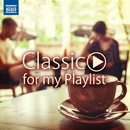 CAFÉ ~ Classic for my Playlist [#カフェ #読書 #まったり #クラシック]/Various Artists