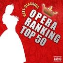 オペラ人気曲ランキングTOP50![クラシック人気曲ランキングシリーズ]/Various Artists