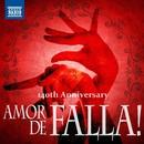 Amor de FALLA! ~ アモール・デ・ファリャ! 140th Anniversary of Manuel de Falla/Various Artists