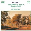 ブラームス: ピアノ・ソナタ第3番, バラード集/イディル・ビレット(ピアノ)