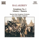 バラキレフ: 交響曲第1番, イスラメイ, 交響詩「タマーラ」/イーゴリ・ゴロフスチン(指揮)/ロシア国立交響楽団