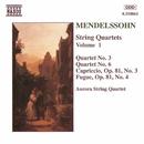 メンデルスゾーン: 弦楽四重奏曲第1集/オーロラ弦楽四重奏団