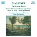 マスネ: 組曲第4番 - 第7番/ジャン=イヴ・オッソンス(指揮)/ニュージーランド交響楽団