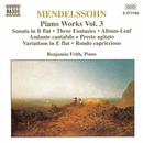 メンデルスゾーン: ピアノ作品全集 第3集 ピアノ・ソナタ第3番, 3つの幻想曲、またはカプリスOp. 16 他/ベンジャミン・フリス(ピアノ)