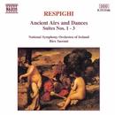 レスピーギ: リュートのための古風な舞曲とアリア(全曲)/リッコ・サッカーニ(指揮)/アイルランド国立交響楽団