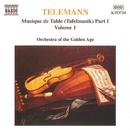 テレマン: ターフェルムジーク(食卓の音楽) - Vol.1/黄金時代の管弦楽団