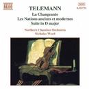 テレマン: 序曲・組曲集(ラ・シャ-ンジャント, 昔と今の諸国民, 祭の賑わい)/ニコラス・ウォード(指揮)/ノーザン室内管弦楽団