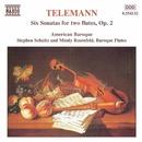 テレマン: 2本のフルートのための6つのソナタOp.2/ミンディ・ローゼンフェルド(フルート)/シュテファン・シュルツ(フルート)/アメリカン・バロック