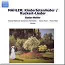 マーラー: 亡き子をしのぶ歌, リュッケルトによる5つの詩/バーナデット・グリーヴィ(メゾ・ソプラノ)/フランツ=ポール・デッカー(指揮)/ヤーノシュ・フュルスト(指揮)/アイルランド国立交響楽団