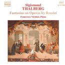 タールベルク: ロッシーニのオペラによる幻想曲集(ピアノ・ソロ)/フランチェスコ・ニコロージ(ピアノ)