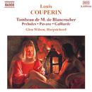 L. クープラン: ド・ブランクロシェ氏のトンボー, 前奏曲/グレン・ウィルソン(チェンバロ)