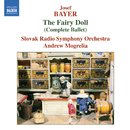 バイヤー: バレエ音楽「人形の精」(全曲)/アンドリュー・モグレリア(指揮)/スロヴァキア放送交響楽団