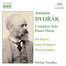ドヴォルザーク: 6つの小品 Op. 52, 4つの牧歌 Op. 56, フリアント Op. 42/ステファン・ヴェセルカ(ピアノ)