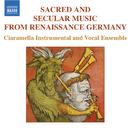 ルネッサンス期ドイツの宗教と世俗音楽集/マハン・エスファハニ(オルガン)/チャラメッラ