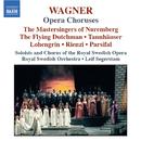 ワーグナー: オペラ合唱曲集/フォルケ・アーリン(合唱指揮)/レイフ・セーゲルスタム(指揮)/王立スウェーデン歌劇場合唱団/王立スウェーデン管弦楽団