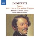 ドニゼッティ: 歌曲集/デニス・オニール(テノール)/イングリッド・サージェナー(ピアノ)