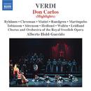 ヴェルディ: 歌劇「ドン・カルロ」(ハイライト)/アルベルト・ホルド=ガッリード(指揮)/王立スウェーデン歌劇場管弦楽団/王立スウェーデン歌劇場合唱団