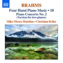 ブラームス: 4手のためのピアノ作品集 第18集/クリスティアン・ケーン(ピアノ)/ジルケ=トーラ・マティース(ピアノ)
