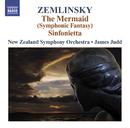 ツェムリンスキー: シンフォニエッタ, 人魚姫/ジェイムス・ジャッド(指揮)/ニュージーランド交響楽団