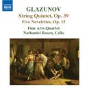 グラズノフ: 5つのノヴェレッテ/ナサニエル・ローゼン(チェロ)/ファイン・アーツ四重奏団