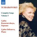 チャイコフスキー: 歌曲全集 第5集/リューバ・オルフェノワ(ピアノ)/リューバ・カザルノフスカヤ(ソプラノ)
