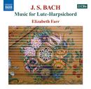 J.S. バッハ: リュート=ハープシコードのための音楽集/エリザベス・ファー(リュート・ハープシコード)