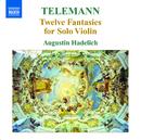テレマン: 無伴奏ヴァイオリンのための12の幻想曲 TWV40: 14-25/アウグスティン・ハーデリッヒ(ヴァイオリン)