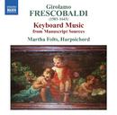 フレスコバルディ: 草稿からの鍵盤作品集/マルタ・フォルツ(チェンバロ)