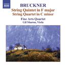 ブルックナー: 弦楽五重奏曲, 弦楽四重奏曲 他/ジル・シャロン(ヴィオラ)/ファイン・アーツ四重奏団