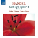 ヘンデル: 鍵盤楽器のための組曲集 第2集 ~ ハープシコード組曲 第1巻 第5番-第8番 HWV430-433/フィリップ・エドワード・フィッシャー(ピアノ)