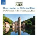 フェルディナント・リース: ヴァイオリンとピアノのための3つのソナタ集/エリック・グロスマン(ヴァイオリン)/スーザン・カガン(ピアノ)
