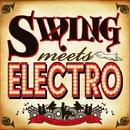Swing meets Electro ~世界でいちばん踊れるジャズ~/Various Artists