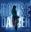 THE ULTIMATE DANCERS - HOUSE DANCER -/Various Artists