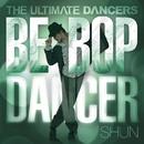 THE ULTIMATE DANCERS - BE-BOP DANCER -/Various Artists