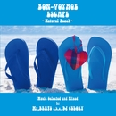 BON-VOYAGE ESCAPE~Natural Beach~ Music Selected and Mixed by Mr. BEATS a.k.a. DJ CELORY/Various Artists