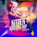 Hello Kitten/Kitten And The Hip