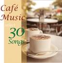カフェ・ミュージック・セレクト・30・ソングス4/V.A.