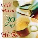 聴きくらべ!ハイレゾ・カフェ・ミュージック・ベストセレクション/Various Artists