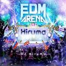 EDM ARENA Mixed by DJ Hiruma/Various Artists