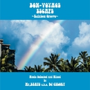 BON-VOYAGE ESCAPE ~Rainbow Groove~ Music Selected & Mixed by Mr. BEATS a.k.a. DJ CELORY/Various Artists