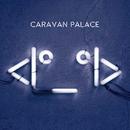 <I°_°I>/Caravan Palace