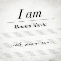 I am (報道ステーションテーマ曲) (Piano Solo Ver.)[Live]/Manami Morita
